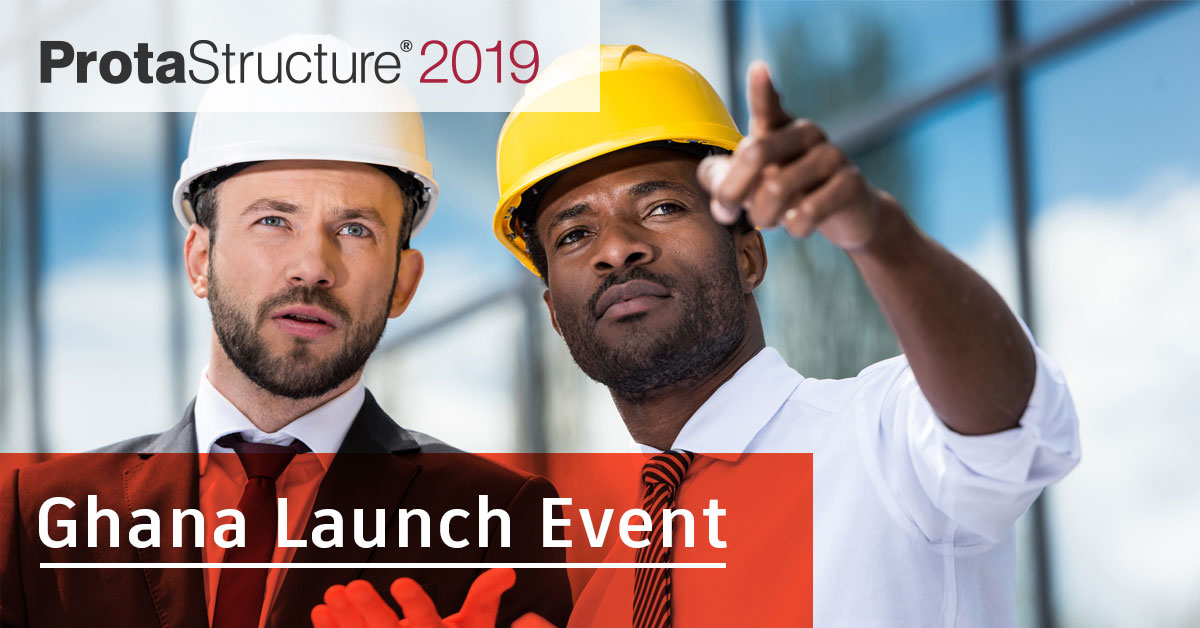 Ghana Launch Event – Unveiling ProtaStructure 2019